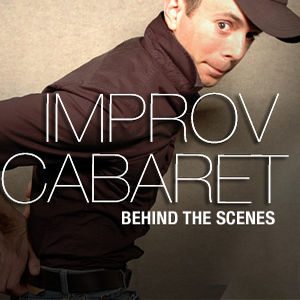 Improv Cabaret: Behind the Scenes