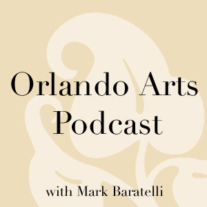 Orlando Arts Podcast