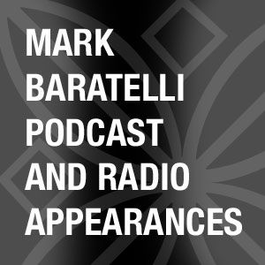 Mark Baratelli Podcast and Radio Appearances